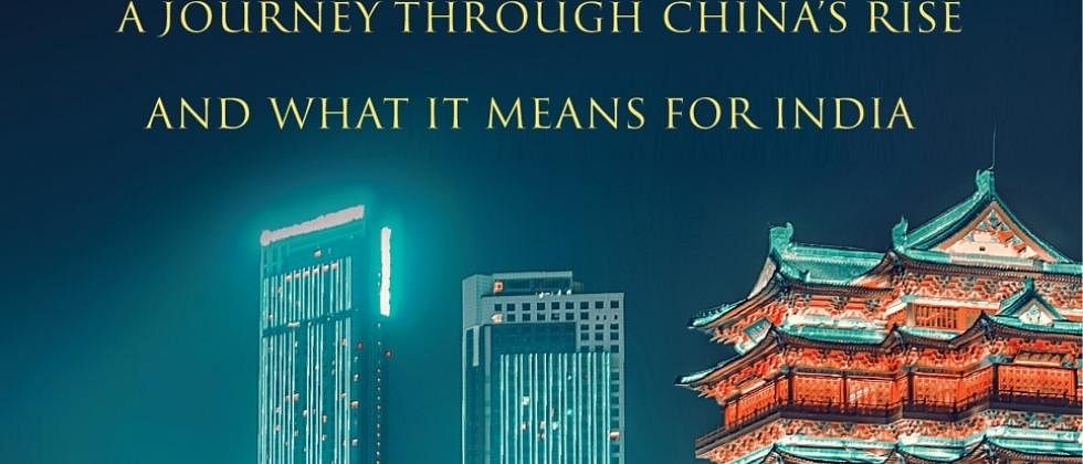 The Saturday Book Review: India's China Challenge - A Journey through China's Rise and What it means for India