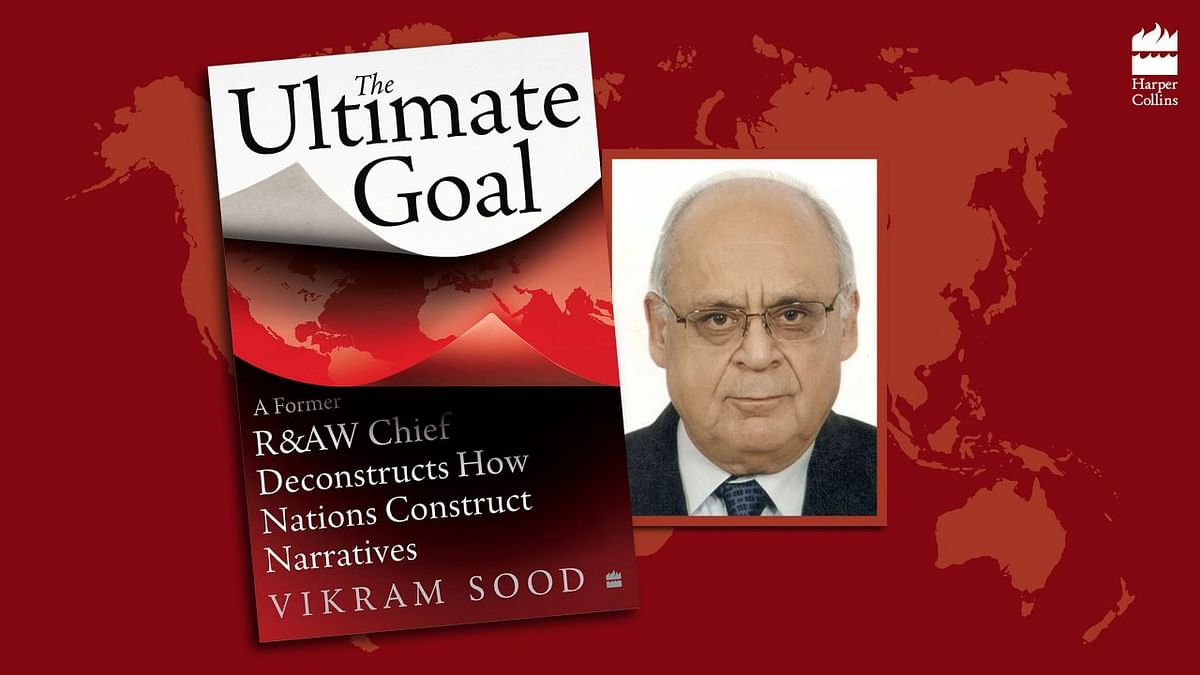 The Saturday Book Review: The Ultimate Goal-A former R&AW Chief Deconstructs How Nations Construct Narratives