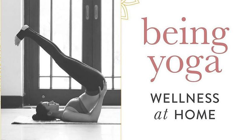 Being Yoga: Advice From Top Yoga, Fitness & Ayurveda Experts