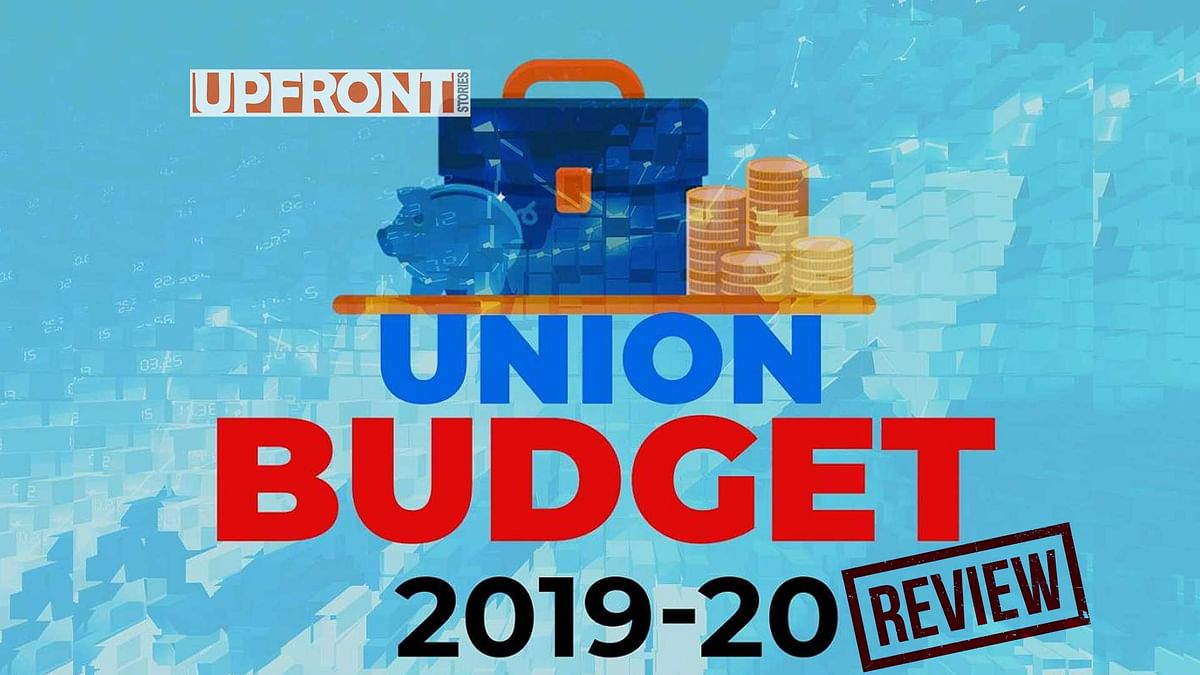 Union Budget 2019: A review by Upfront stories
