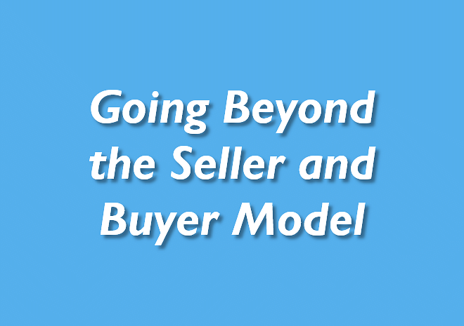 Going Beyond the Seller and Buyer Model