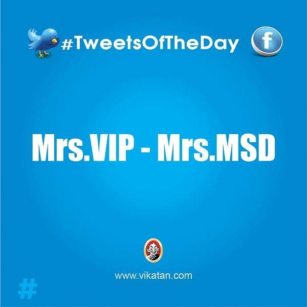 Mrs.VIP - Mrs.MSD #TweetsOfTheDay