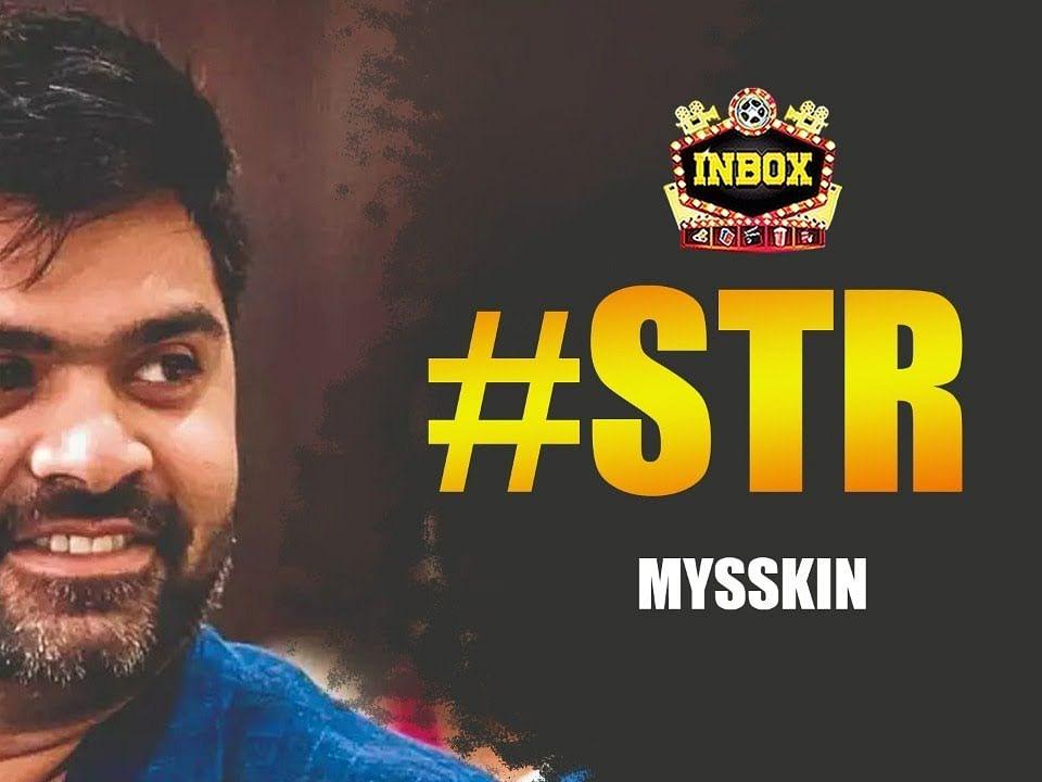 BREAKING: Myskkin - Simbu Project Producer Confirmed   inbox