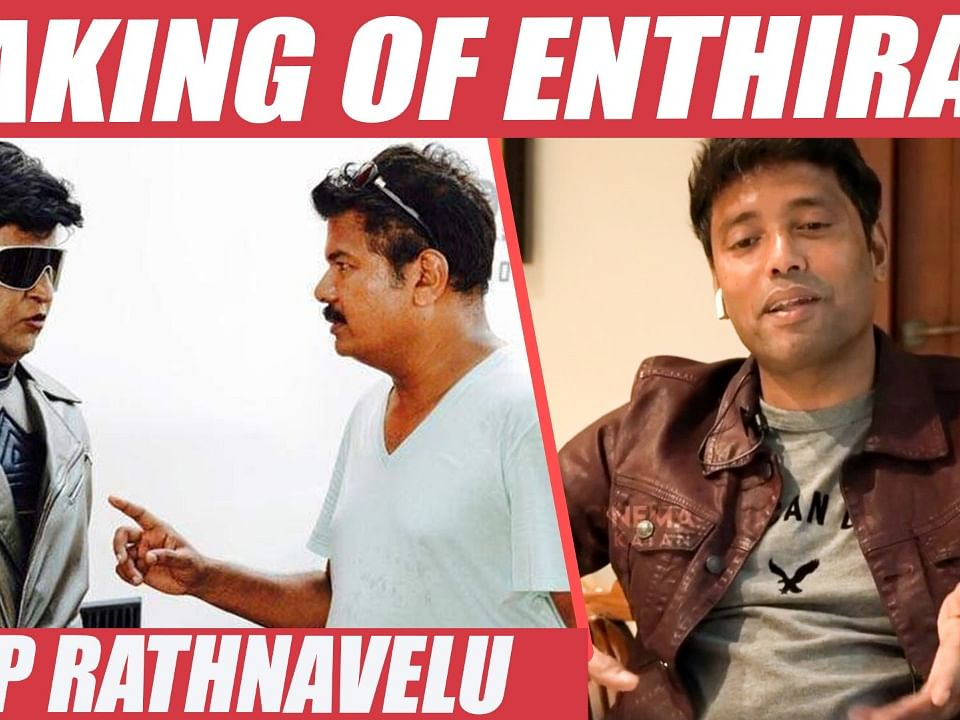 Shankar Sir's Ultimate Challenge - Rathnavelu Opens up | Rajini | Enthiran