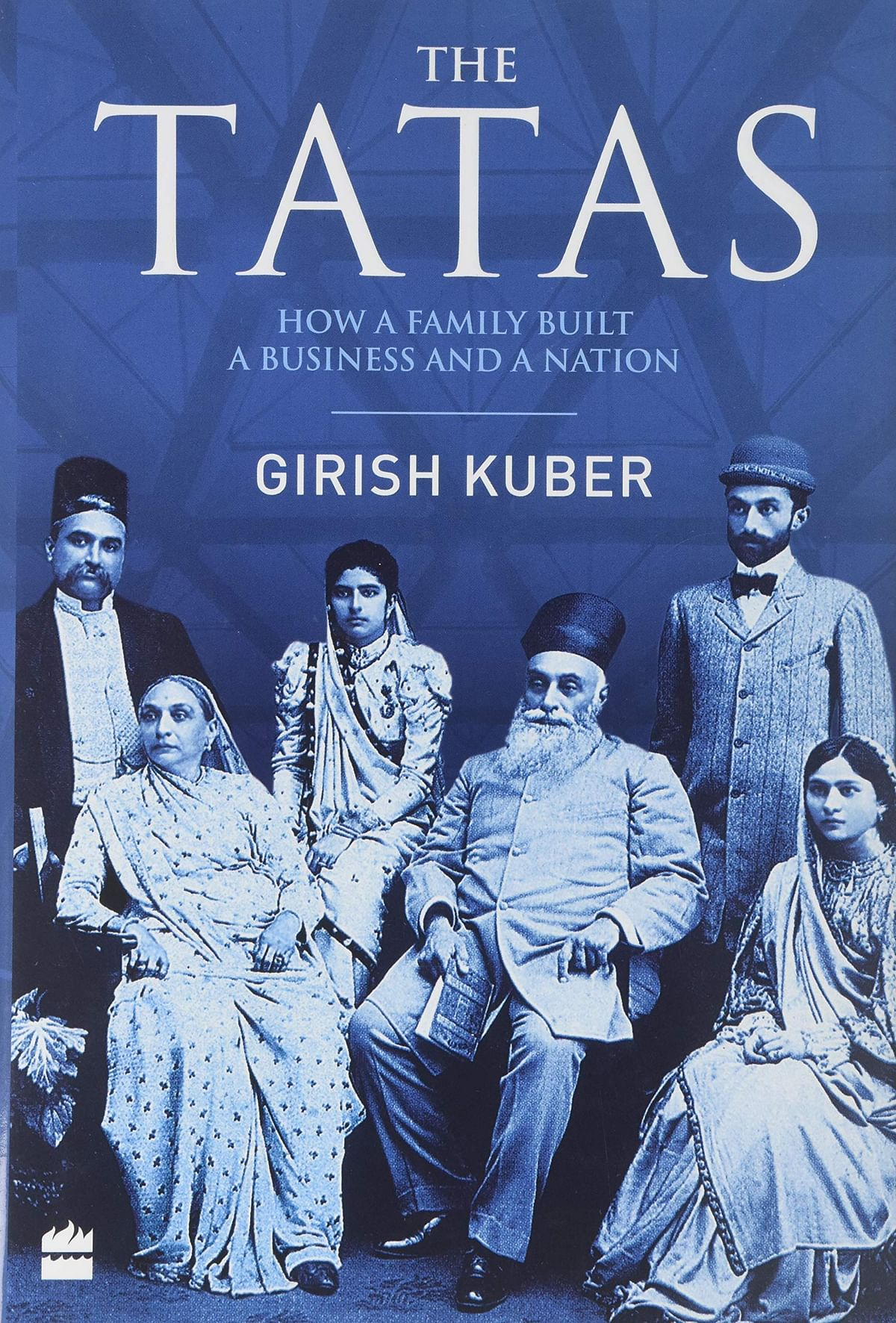 The TATAS - How A Family Built A Business and a Nation