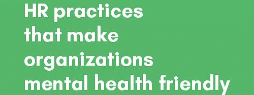 HR practices that make organizations mental health friendly