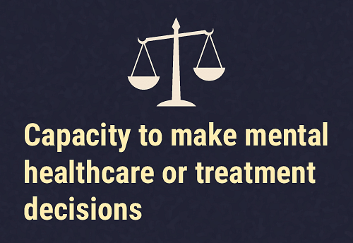 Making your own decision about your mental healthcare/treatment