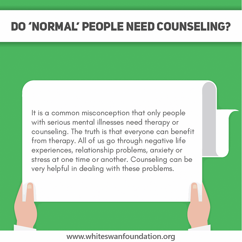 Do 'normal' people need counseling?