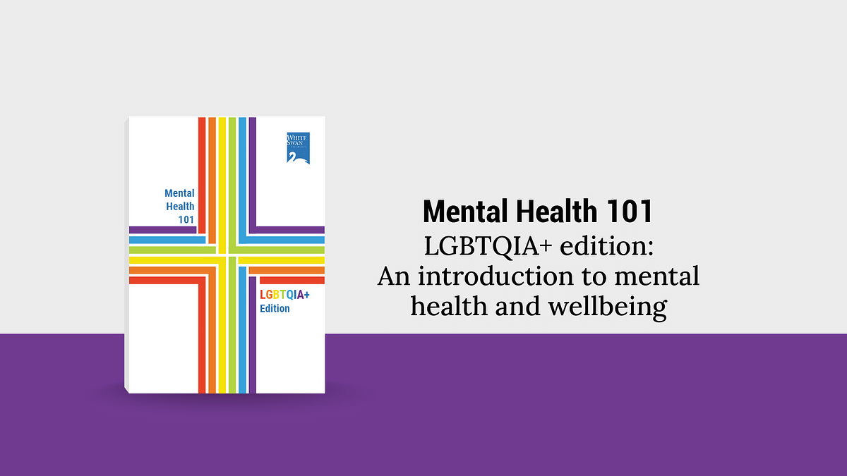 Mental Health 101: LGBTQIA+ edition