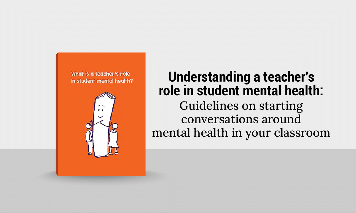 Understanding a teacher's role in student mental health