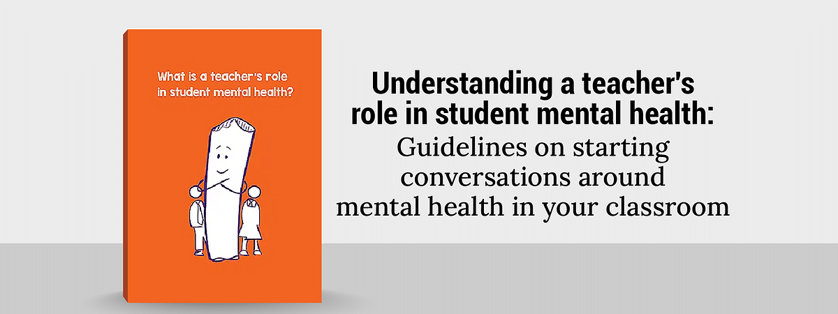 Understanding a teacher's role in student mental health