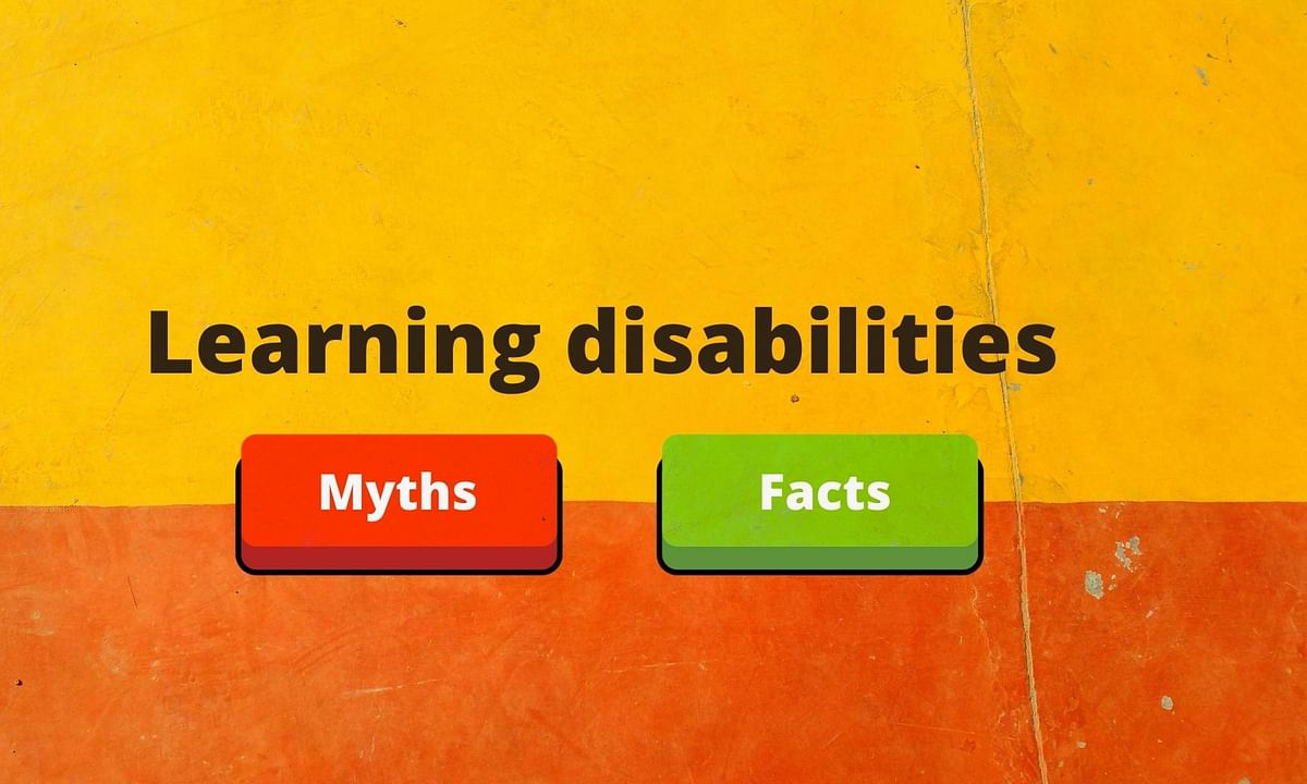 Learning disabilities: Myths and Facts