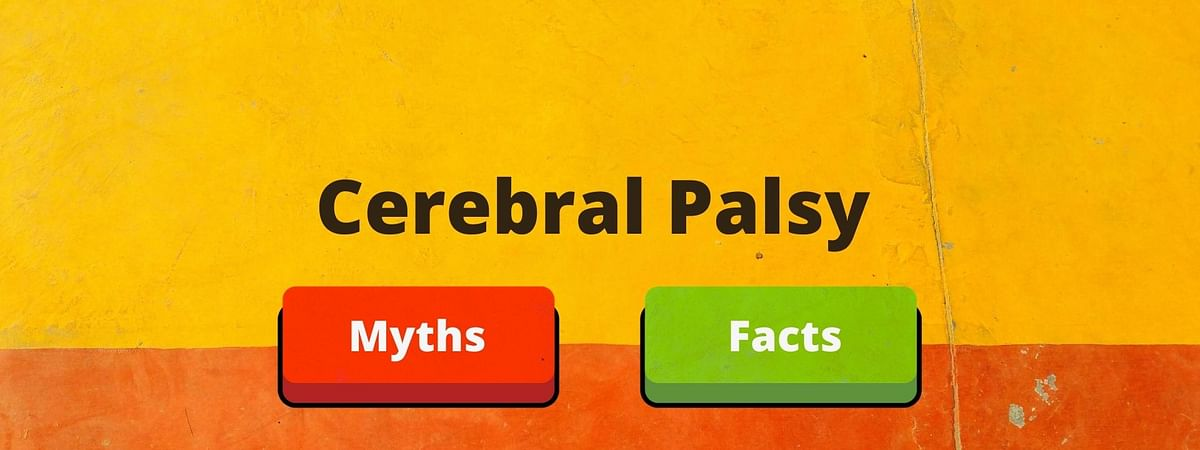 Cerebral Palsy: Myths and Facts