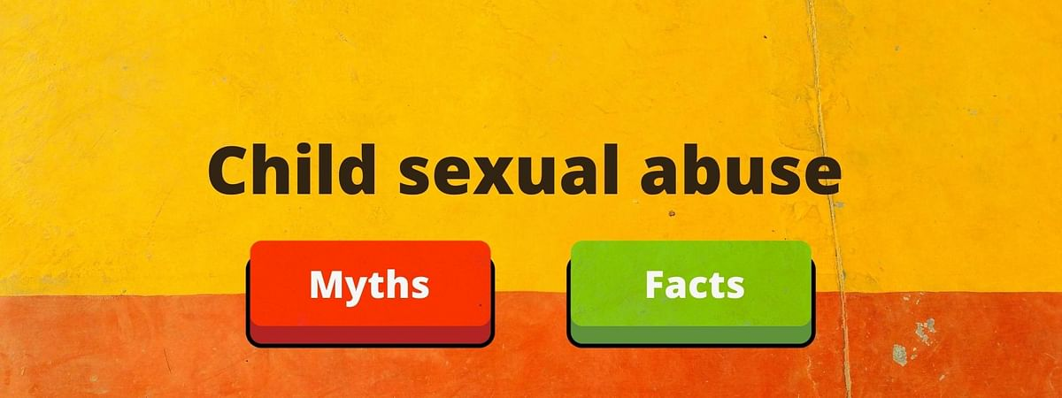 Child sexual abuse: Myths and Facts
