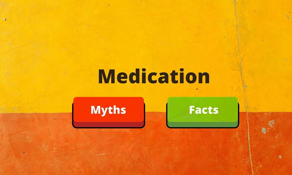 Medication: Myths and Facts