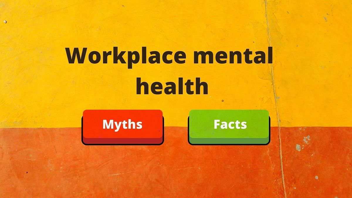 Workplace mental health: Myths and Facts
