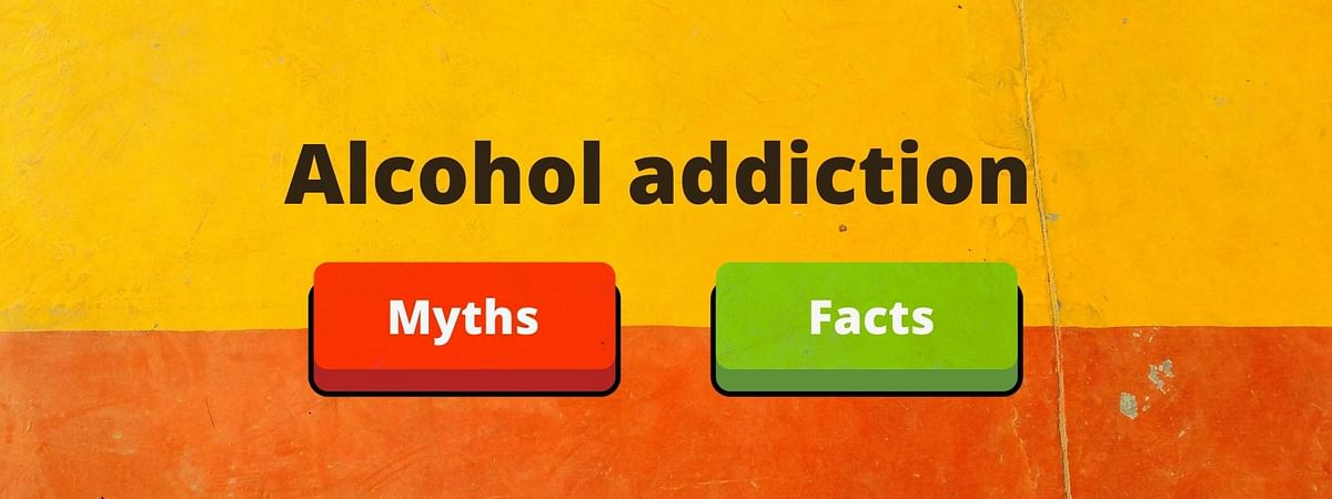 Alcohol addiction: Myths and Facts