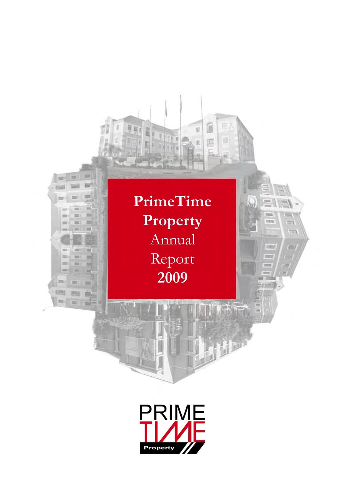 PrimeTime Property Holdings Annual Report 2009