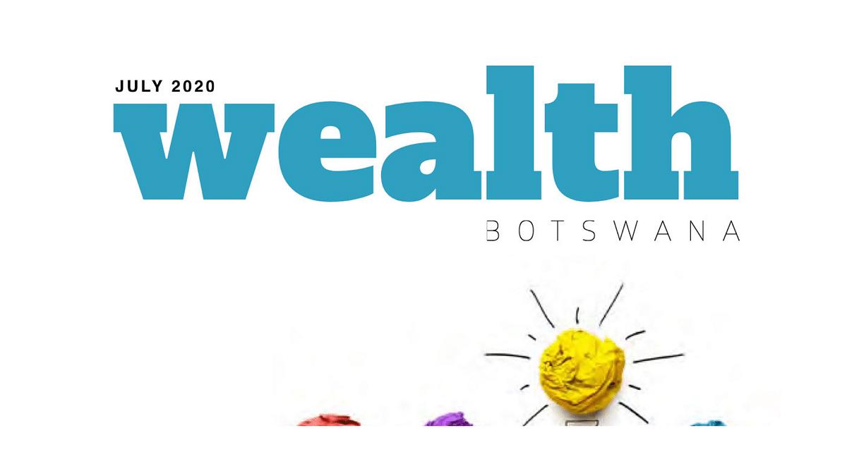 Wealth Botswana July 2020