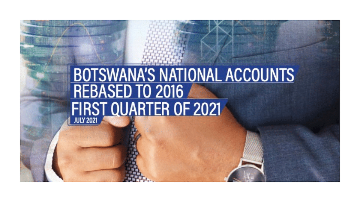 Botswana's National Accounts Rebased to 2016 First Quarter of 2021