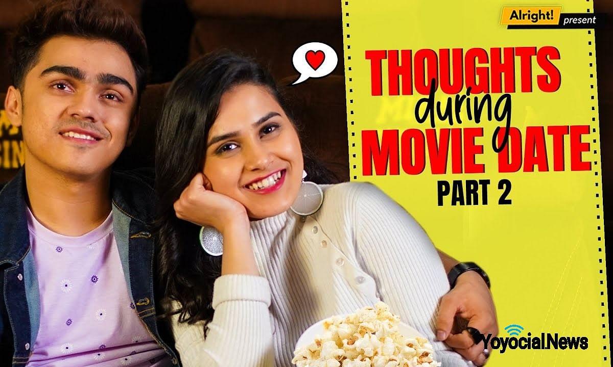 Thoughts During Movie Date - Part 2 | मूवी का मज़ा | Ft. Rohan Shah & Anushka Sharma