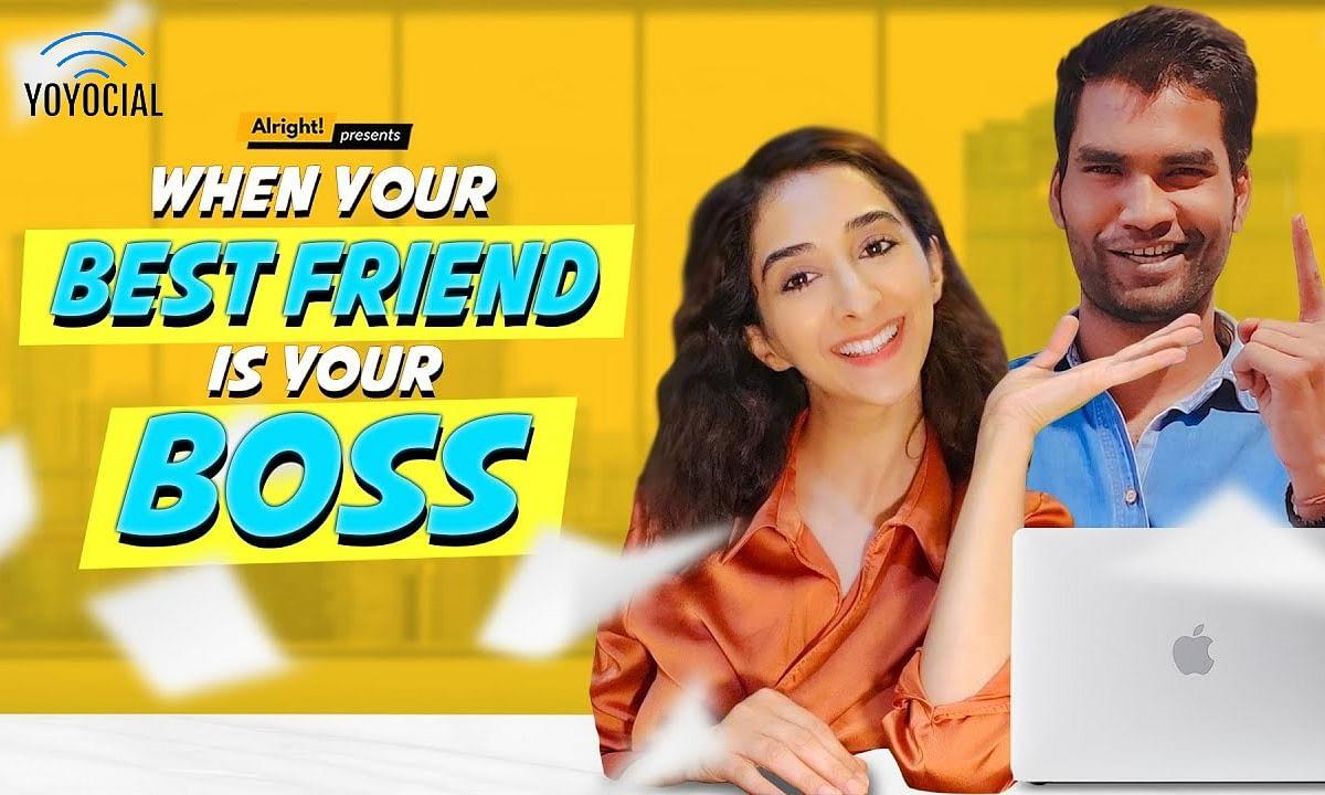 Alright : जब दोस्त बन जाए बॉस...ऑफिस में भी, दोस्ती में भी...