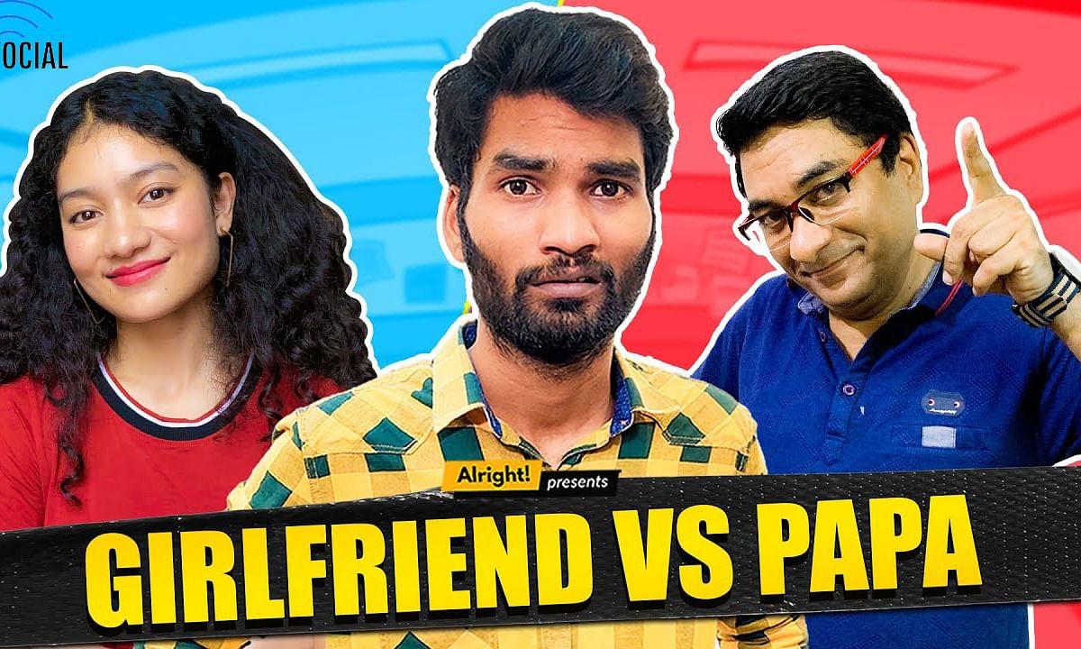 Alright! | Girlfriend vs Papa | Ft. Nikhil Vijay & Jahnvi Rawat