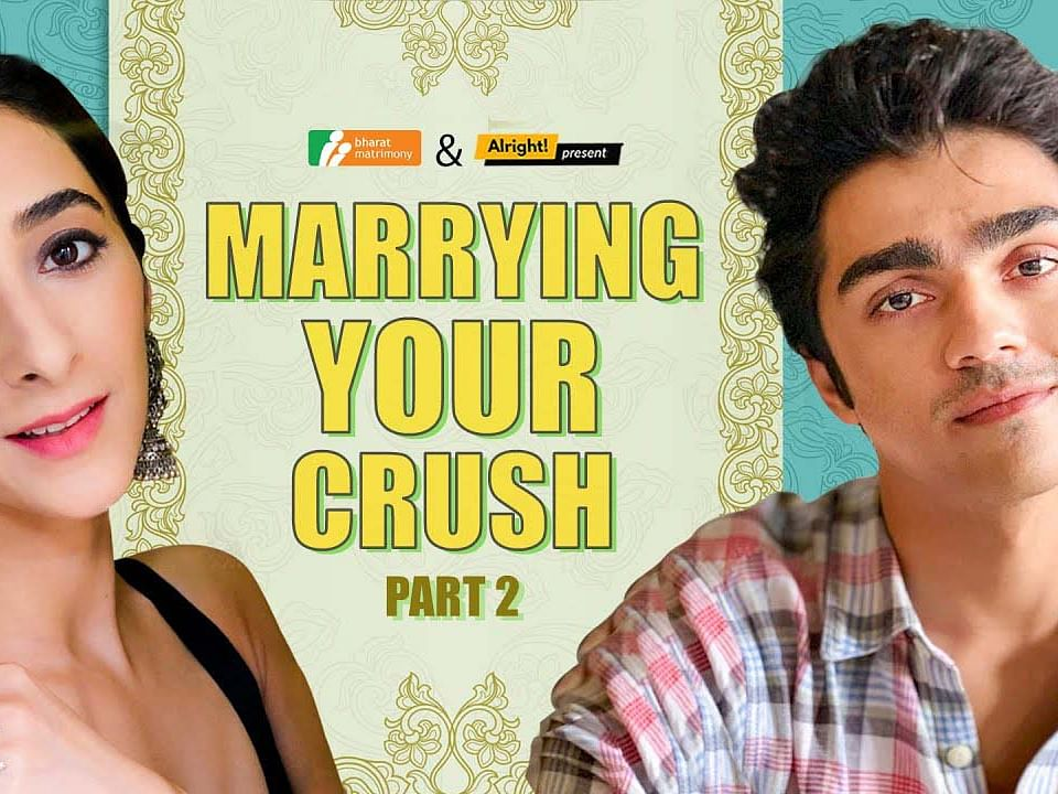 Alright!   Marrying Your Crush Part 2   Ft. Kritika Avasthi & Rohan Shah